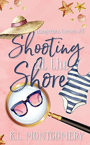 Shooting at the Shore: A Cozy Christian Mystery (Dangerous Curves Book 3) by [K.L. Montgomery]