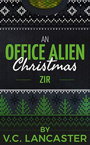 An Office Alien Christmas: Zir (Office Aliens Christmas Book 3)