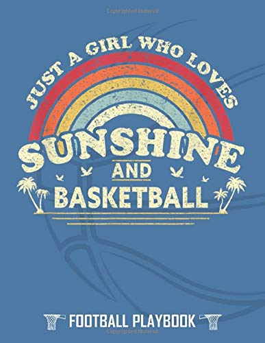 Basketball Playbook: Just A Girl Who Loves Sunshine And Basketball, 8.5