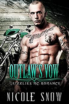 Outlaw's Vow: Grizzlies MC Romance (Outlaw Love) by [Nicole Snow]