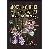 MOKU NO BUKI: ARMAS DE MADERA (Spanish Edition)