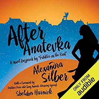 After Anatevka                   By:                                                                                                                                 Alexandra Silber                               Narrated by:                                                                                                                                 Alexandra Silber,                                                                                        Sheldon Harnick                      Length: 12 hrs and 13 mins     30 ratings     Overall 4.1