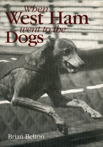 When West Ham Went to the Dogs (English Edition)