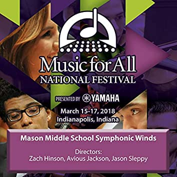 2018 Music for All (Indianapolis, IN): Mason Middle School Symphonic Winds [Live]