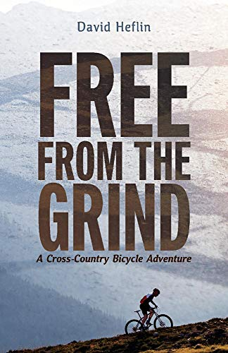 Free from the Grind: A Cross-Country Bicycle Adventure