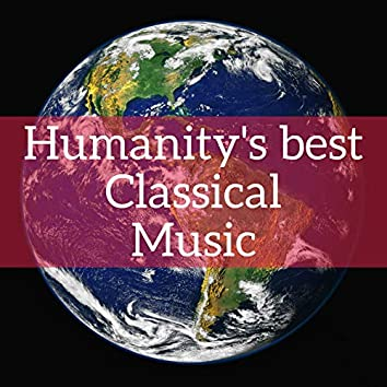 Humanity's Best Classical Music