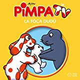 Pimpa. La foca Dudù. Ediz. a colori (I Mini cubetti in TV)