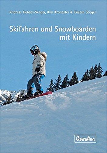 Skifahren und Snowboarden mit Kindern (Sportwissenschaft und Sportpraxis)