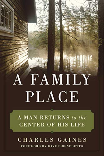 A Family Place: A Man Returns to the Center of His Life