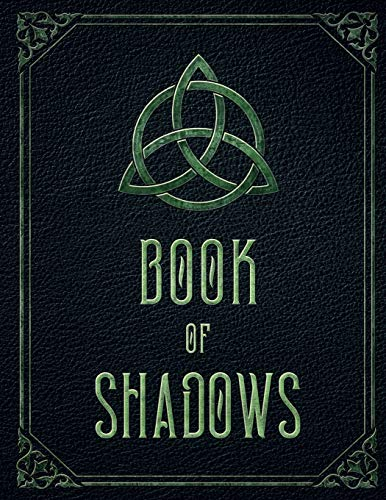 Book of Shadows: Wicca Large Blank Spell Book Grimoire & potion log. Witch journal notebook to record Wiccan magic spells (Witchcraft Workbook)