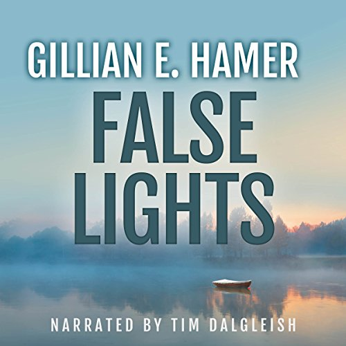 False Lights                   By:                                                                                                                                 Gillian E. Hamer                               Narrated by:                                                                                                                                 Tim Dalgleish                      Length: 10 hrs and 35 mins     2 ratings     Overall 4.0