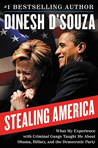 Stealing America: What My Experience with Criminal Gangs Taught Me about Obama, Hillary, and the Dem