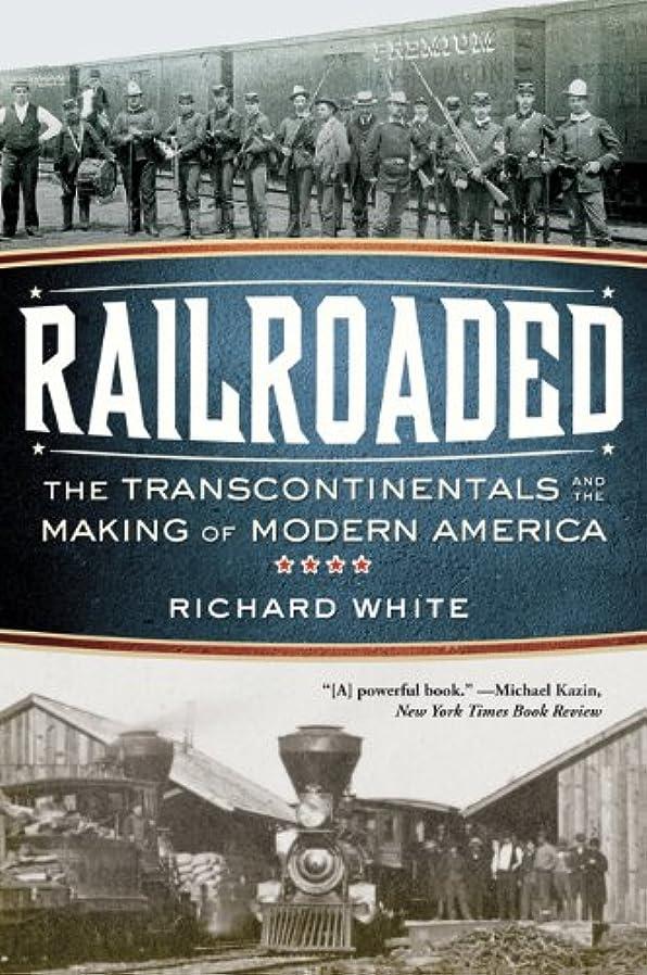 レプリカ六分儀路地Railroaded: The Transcontinentals and the Making of Modern America (English Edition)