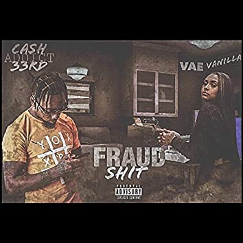 Fraud Shit (feat. Vae Vanilla)