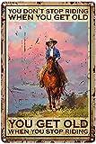 Cartel de chapa vintage de metal, cartel de caballo de montar a caballo de vaquera, no dejes de montar cuando tienes un cartel viejo, impresión de arte en la pared, póster para decoración de