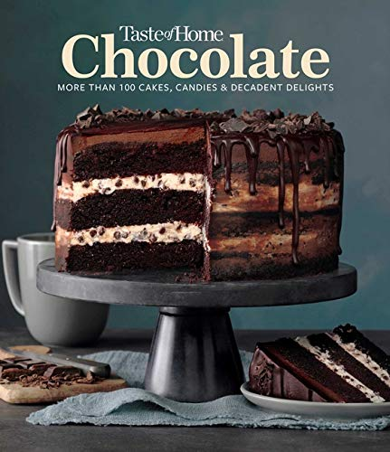 Taste of Home Chocolate: 100 Cakes, Candies and Decadent Delights