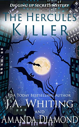 The Hercules Killer: A Paranormal Cozy Mystery (Digging Up Secrets Book 3) by [J A  Whiting, Amanda  Diamond]