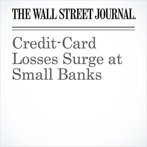 Credit-Card Losses Surge at Small Banks copertina