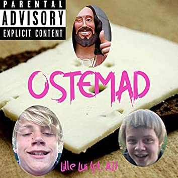 Ostemad (Feat. AJ)