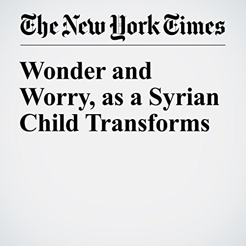 Wonder and Worry, as a Syrian Child Transforms audiobook cover art