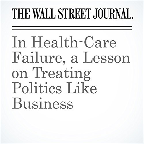In Health-Care Failure, a Lesson on Treating Politics Like Business audiobook cover art