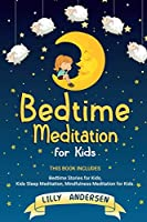 Bedtime Meditation for Kids: This Book Includes: Bedtime Stories for Kids, Kids Sleep Meditation and Mindfulness meditation for Kids