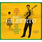 The Warm World Of Joao Gilberto - The Man Who Invented Bossa Nova (Complete Recordings 1958-1961)