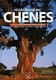 Guide illustré des chênes - 2 volumes