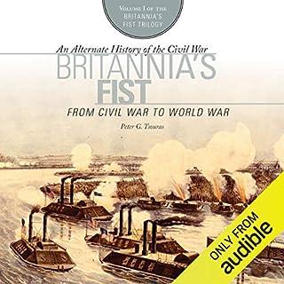 Britannia's Fist: From Civil War to World War audiobook cover art