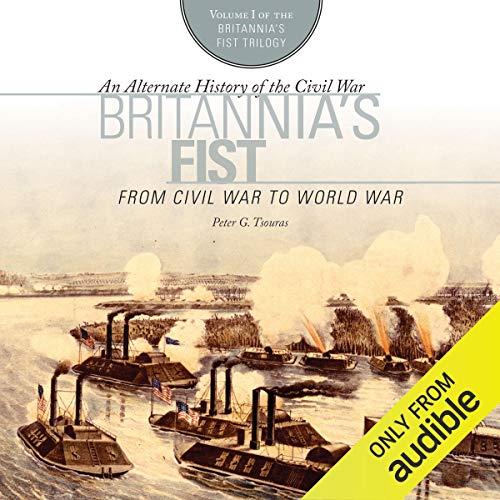 Britannia's Fist: From Civil War to World War Titelbild