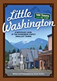 Little Washington: A Nostalgic Look at the Evergreen State s Smallest Towns (Tiny Towns)