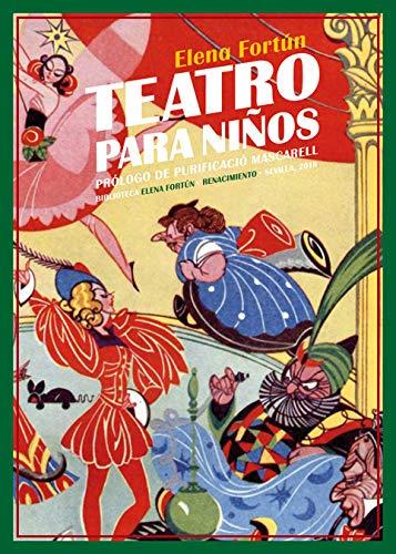 Teatro para niños: Doce comedias (Biblioteca Elena Fortún)
