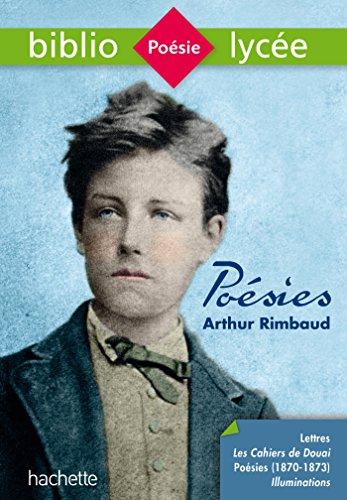 Bibliolycée - Poésies (dont les Cahiers de Douai), Arthur Rimbaud: Poésies de Rimbaud