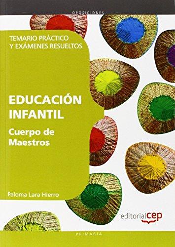 Cuerpo de Maestros. Educación Infantil. Temario Práctico y Exámenes Resueltos de Paloma Lara Hierro (26 abr 2012) Tapa blanda