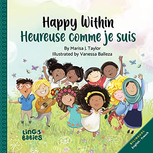 Couverture du livre Happy within  Heureuse comme je suis: bilingual childrens book french english  livre bilingue anglais français enfant