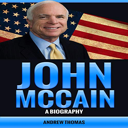 John McCain: A Biography audiobook cover art