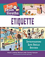 Etiquette (Bright Futures Press: Soft Skills Sleuth: Investigating Life Skills Success)