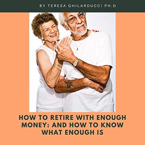 How to Retire with Enough Money: And How to Know What Enough Is audiobook cover art