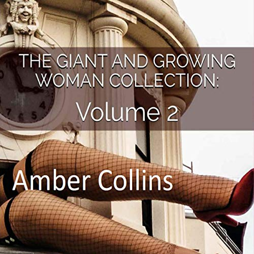 Couverture de The Giant and Growing Woman Collection: Volume 2
