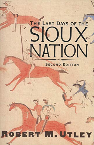The Last Days of the Sioux Nation: Second Edition (The Lamar Series in