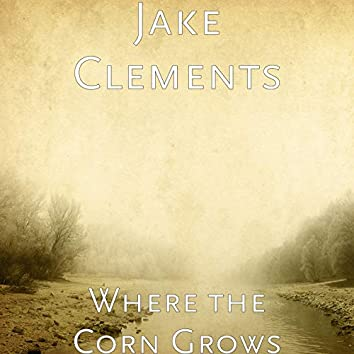 Where the Corn Grows