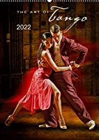 The Art Of Tango (Wandkalender 2022 DIN A2 hoch): Tango - Der Tanz der Sinne (Monatskalender, 14 Seiten )