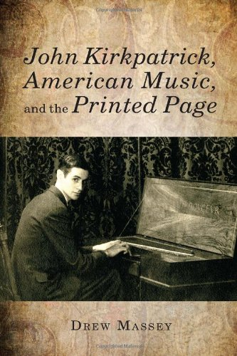 Compare Textbook Prices for John Kirkpatrick, American Music, and the Printed Page Eastman Studies in Music Volume 98  ISBN 9781580464048 by Massey, Drew