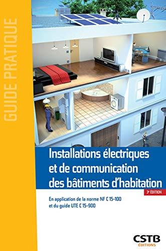 Installations électriques et de communication des bâtiments d'habitation: En application de la...