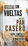 Pan Casero: Recetas Clasicas de Pan Casero