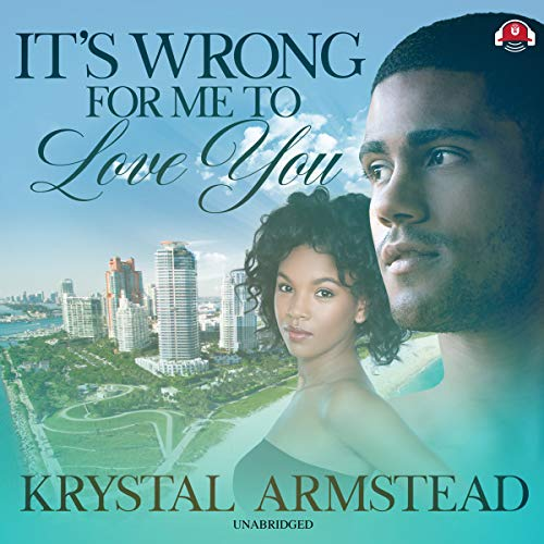 It's Wrong for Me to Love You audiobook cover art