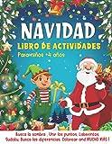 NAVIDAD Libro de Actividades para niños +4 años: Libro de Juegos Educativos de Navidad Infantiles...