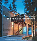 New Directions in Tropical Asian Architecture