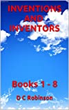 INVENTIONS AND INVENTORS: Books 1 - 8 (English Edition)