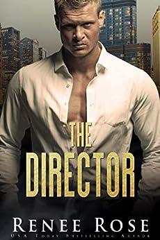 The Director: A Dark Bratva Romance (Chicago Bratva Book 1) by [Renee Rose]